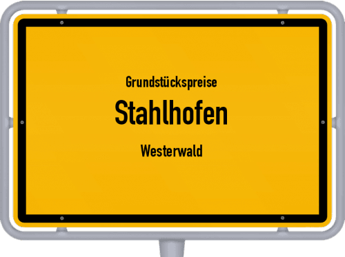 Grundstückspreise Stahlhofen (Westerwald) 2019