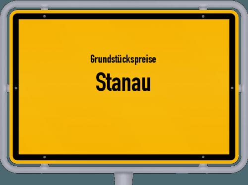 Grundstückspreise Stanau 2019