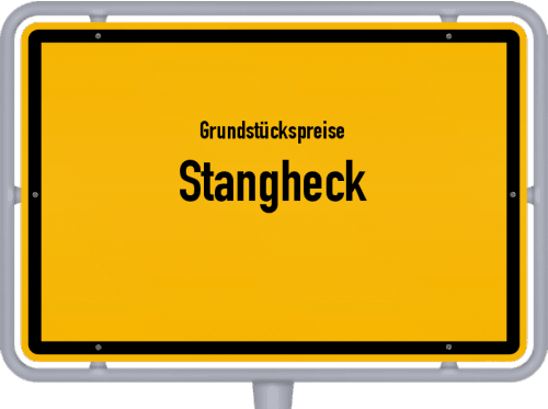 Grundstückspreise Stangheck 2021