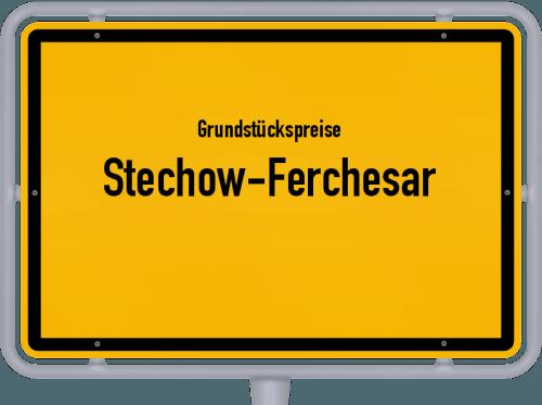 Grundstückspreise Stechow-Ferchesar 2021