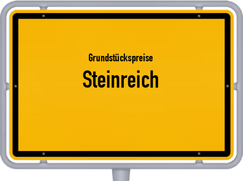 Grundstückspreise Steinreich 2021
