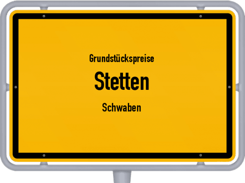 Grundstückspreise Stetten (Schwaben) 2019