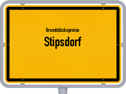Grundstückspreise Stipsdorf 2021