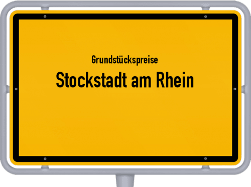 Grundstückspreise Stockstadt am Rhein 2019