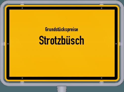 Grundstückspreise Strotzbüsch 2019