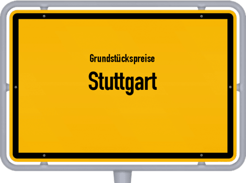 Grundstückspreise Stuttgart 2018