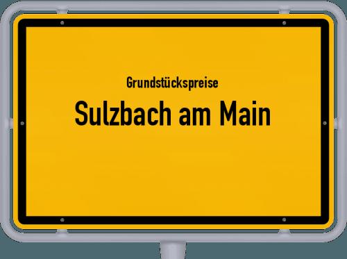 Grundstückspreise Sulzbach am Main 2019