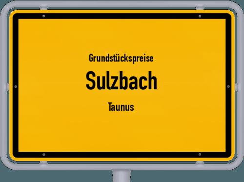 Grundstückspreise Sulzbach (Taunus) 2019