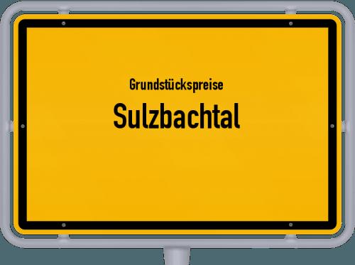 Grundstückspreise Sulzbachtal 2019
