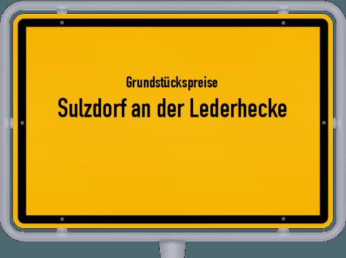 Grundstückspreise Sulzdorf an der Lederhecke 2019