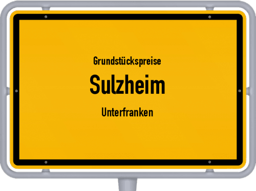 Grundstückspreise Sulzheim (Unterfranken) 2019