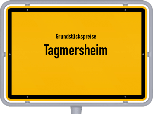 Grundstückspreise Tagmersheim 2019