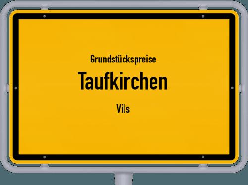 Grundstückspreise Taufkirchen (Vils) 2019