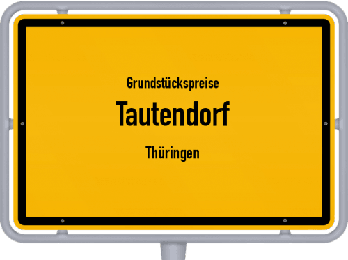 Grundstückspreise Tautendorf (Thüringen) 2019