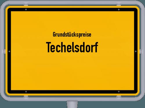 Grundstückspreise Techelsdorf 2021