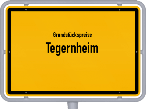 Grundstückspreise Tegernheim 2021