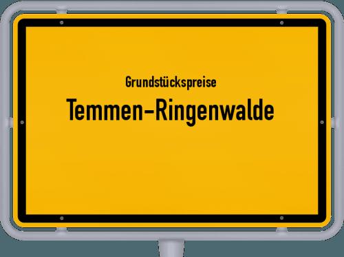 Grundstückspreise Temmen-Ringenwalde 2021