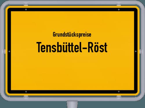 Grundstückspreise Tensbüttel-Röst 2021