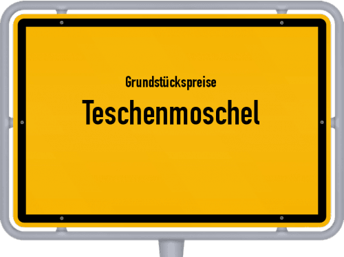 Grundstückspreise Teschenmoschel 2019