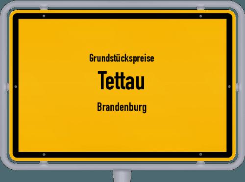Grundstückspreise Tettau (Brandenburg) 2021