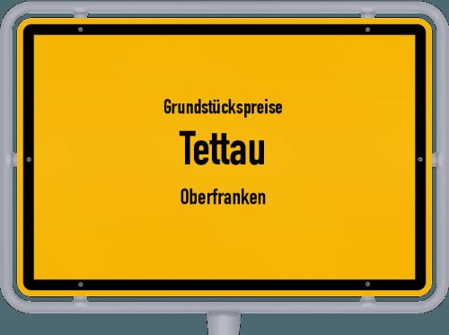 Grundstückspreise Tettau (Oberfranken) 2019