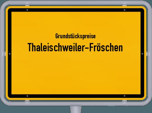 Grundstückspreise Thaleischweiler-Fröschen 2019