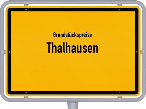 Grundstückspreise Thalhausen 2019
