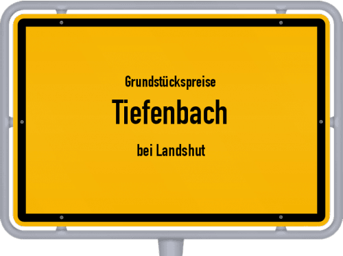 Grundstückspreise Tiefenbach (bei Landshut) 2019