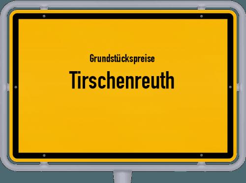 Grundstückspreise Tirschenreuth 2021