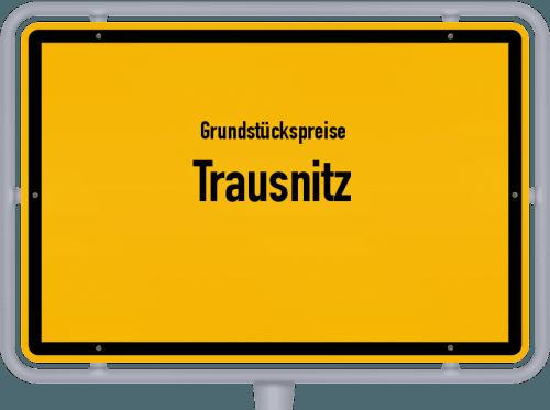 Grundstückspreise Trausnitz 2019
