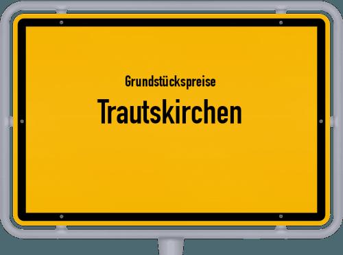 Grundstückspreise Trautskirchen 2019
