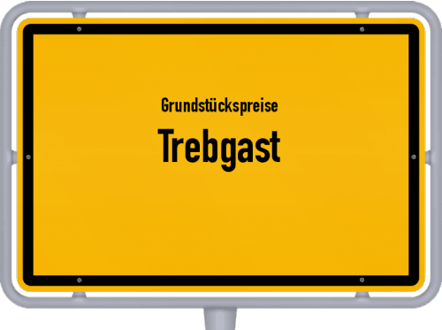 Grundstückspreise Trebgast 2019
