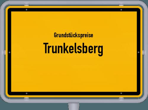 Grundstückspreise Trunkelsberg 2021