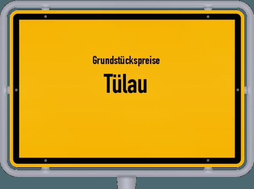 Grundstückspreise Tülau 2019