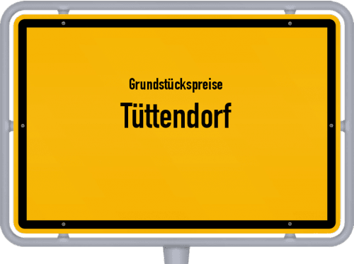 Grundstückspreise Tüttendorf 2021