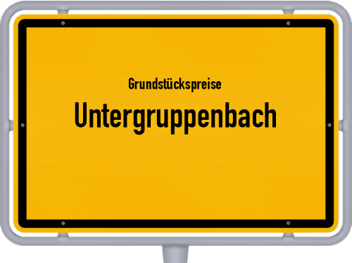 Grundstückspreise Untergruppenbach 2021