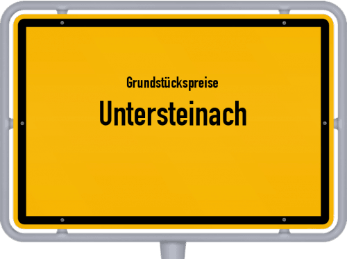 Grundstückspreise Untersteinach 2021