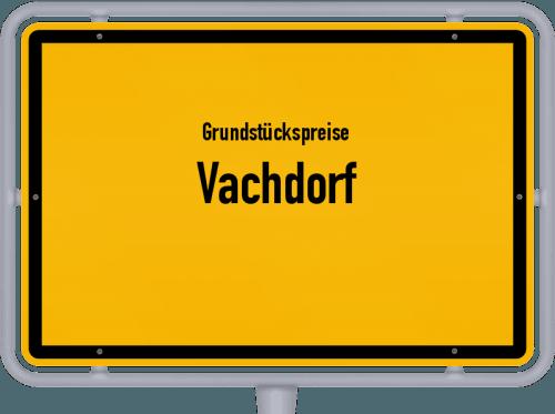 Grundstückspreise Vachdorf 2019