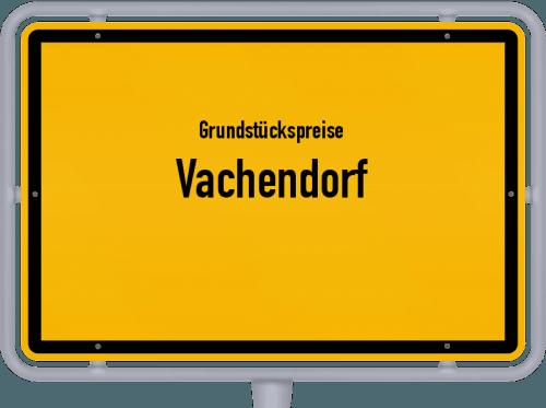 Grundstückspreise Vachendorf 2019