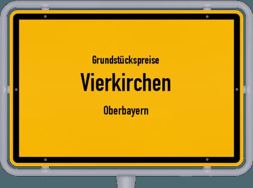 Grundstückspreise Vierkirchen (Oberbayern) 2019