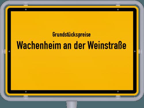 Grundstückspreise Wachenheim an der Weinstraße 2019