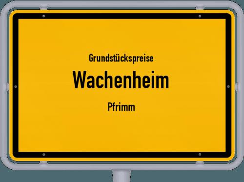 Grundstückspreise Wachenheim (Pfrimm) 2019