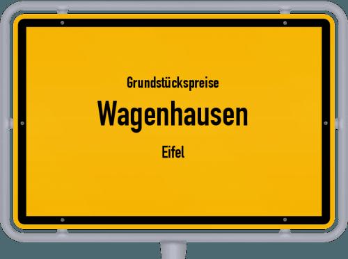 Grundstückspreise Wagenhausen (Eifel) 2019