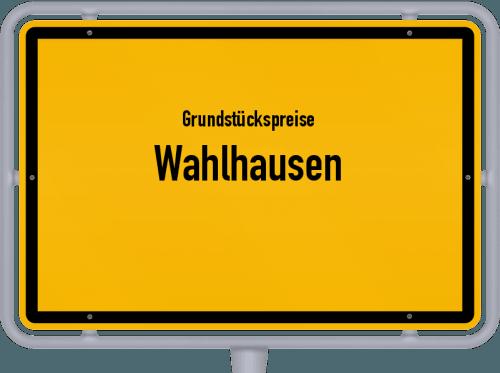 Grundstückspreise Wahlhausen 2019