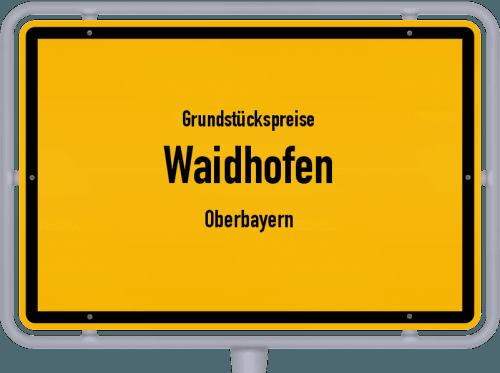 Grundstückspreise Waidhofen (Oberbayern) 2019