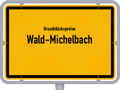 Grundstückspreise Wald-Michelbach 2018