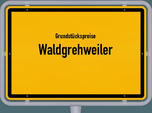 Grundstückspreise Waldgrehweiler 2019