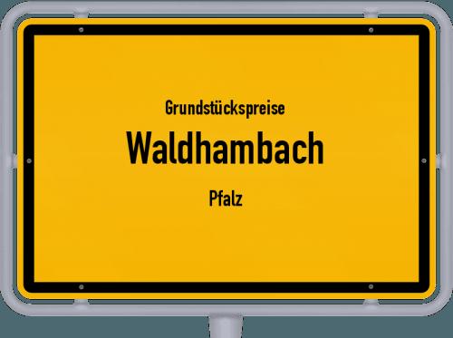 Grundstückspreise Waldhambach (Pfalz) 2019