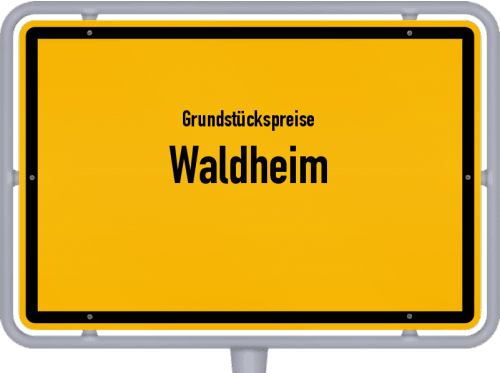 Grundstückspreise Waldheim 2019