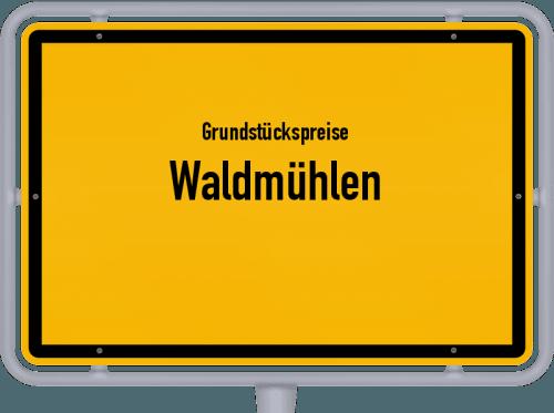 Grundstückspreise Waldmühlen 2019